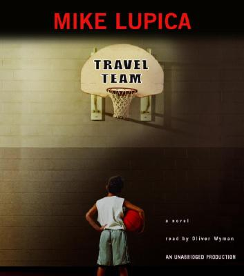 Travel Team - Lupica, Mike, and Wyman, Oliver (Read by)