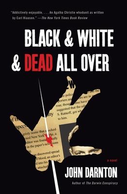 Black and White and Dead All Over - Darnton, John