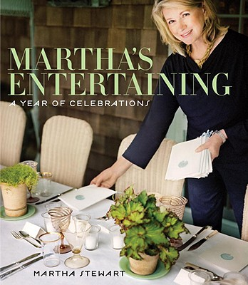 Martha's Entertaining: A Year of Celebrations - Stewart, Martha
