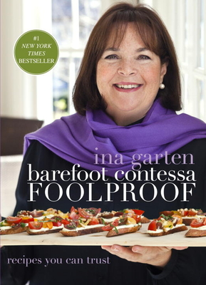 Barefoot Contessa Foolproof: Recipes You Can Trust - Garten, Ina, and Bacon, Quentin (Photographer)