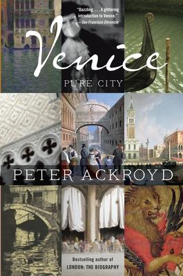 Venice: Pure City - Ackroyd, Peter