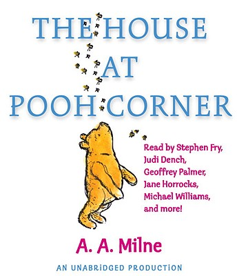 The House at Pooh Corner - Milne, A A, and Fry, Stephen (Read by), and Dench, Judi (Read by)