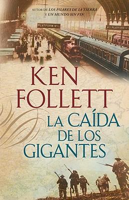 La Caida de los Gigantes - Follett, Ken