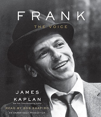Frank: The Voice - Kaplan, James, and Shapiro, Rob (Read by)