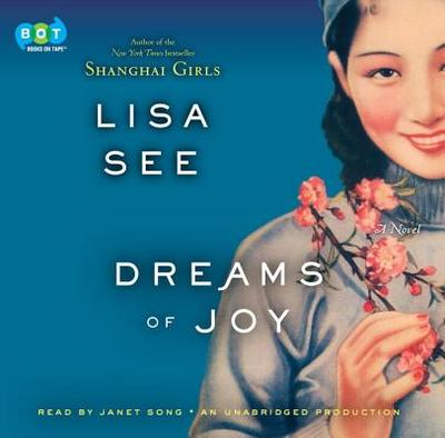 Dreams of Joy - See, Lisa, and Song, Janet (Read by)