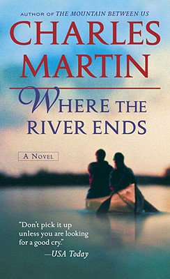 Where the River Ends - Martin, Charles, Professor, D.D.S.