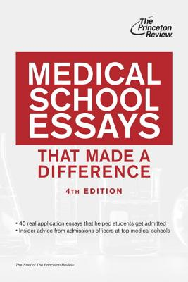 Medical School Essays That Made a Difference - Princeton Review (Creator)