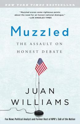 Muzzled: The Assault on Honest Debate - Williams, Juan