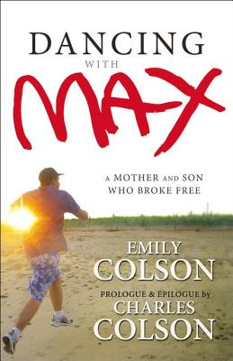 Dancing with Max: A Mother and Son Who Broke Free - Colson, Emily