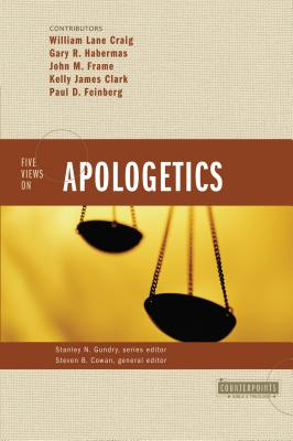 Five Views on Apologetics - Craig, William L, and Habermas, Gary R, M.A., Ph.D., D.D. (Contributions by), and Feinberg, Paul D (Contributions by)