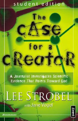 The Case for a Creator: A Journalist Investigates Scientific Evidence That Points Toward God - Strobel, Lee, and Vogel, Jane, Ms.