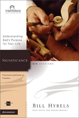Significance: Understanding God's Purpose for Your Life - Hybels, Bill, and Harney, Sherry, and Harney, Kevin