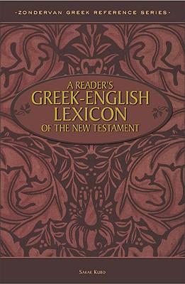 A Reader's Greek-English Lexicon of the New Testament - Kubo, Sakae, Mr., and Goodrick, Edward W, and Kohlenberger, John R, III