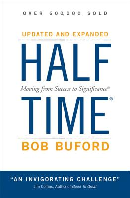 Halftime: Moving from Success to Significance - Buford, Bob