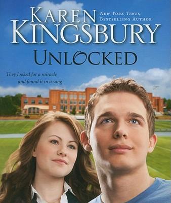 Unlocked - Kingsbury, Karen, and Hernandez, Roxanne (Read by)