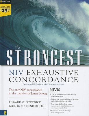 The Strongest NIV Exhaustive Concordance - Goodrick, Edward W (Editor), and Kohlenberger III, John R, Mr. (Editor)