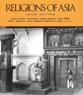 Religions of Asia - Reynolds, Frank E, and Fenton, John Y, and Miller, Alan L