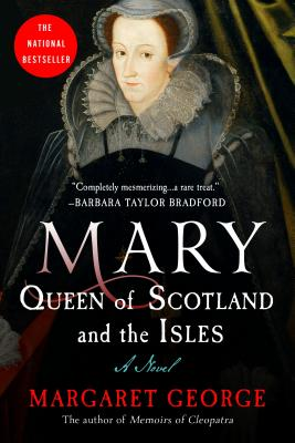 Mary Queen of Scotland and the Isles - George, Margaret (Afterword by)