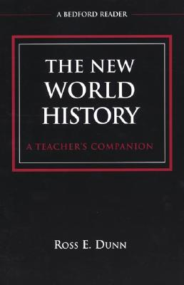 The New World History: A Teacher's Companion - Dunn, Ross E (Editor)