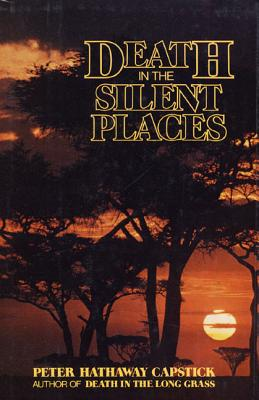 Death in the Silent Places - Capstick, Peter Hathaway
