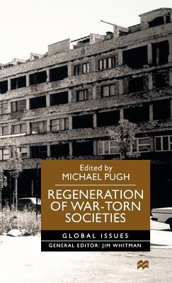 Regeneration of War-Torn Societies - Pugh, Michael (Editor)