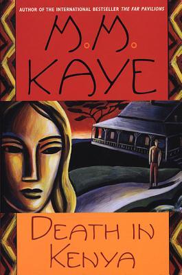 Death in Kenya - Kaye, M M