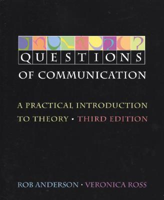 Questions of Communication: A Practical Introduction to Theory - Anderson, Rob, Professor