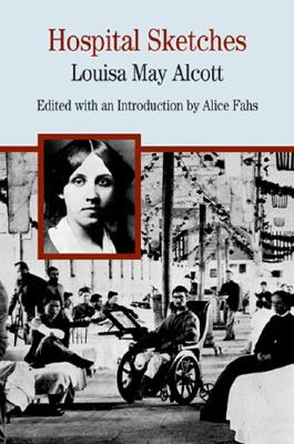 Hospital Sketches - Fahs, Alice, and Alcott, Louisa May, and Davis, Natalie Zemon (Editor)