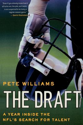 The Draft: A Year Inside the NFL's Search for Talent - Williams, Pete