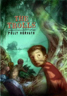 The Trolls - Horvath, Polly