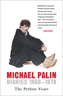 Diaries 1969-1979: The Python Years - Palin, Michael