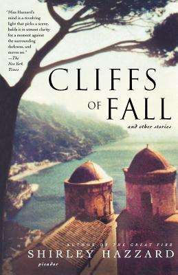 Cliffs of Fall: And Other Stories - Hazzard, Shirley