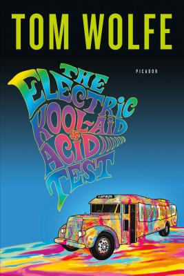 The Electric Kool-Aid Acid Test - Wolfe, Tom
