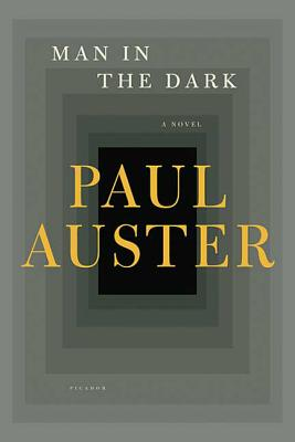 Man in the Dark - Auster, Paul