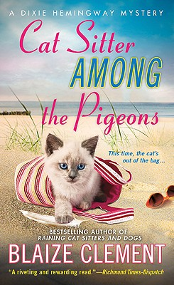 Cat Sitter Among the Pigeons: A Dixie Hemingway Mystery - Clement, Blaize