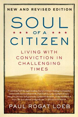 Soul of a Citizen: Living with Conviction in Challenging Times - Loeb, Paul Rogat