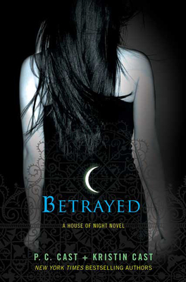 Betrayed - Cast, P C, and Cast, Kristin
