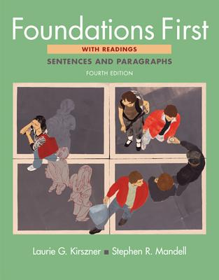 Foundations First: Sentences and Paragraphs with Readings - Kirszner, Laurie G, Professor, and Mandell, Stephen R, Professor