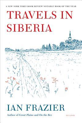 Travels in Siberia - Frazier, Ian