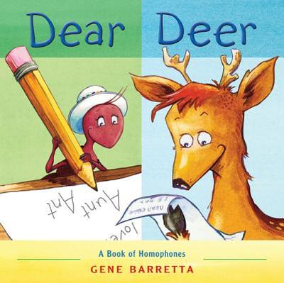 Dear Deer: A Book of Homophones - Barretta, Gene