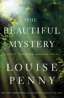 The Beautiful Mystery: A Chief Inspector Gamache Novel - Penny, Louise