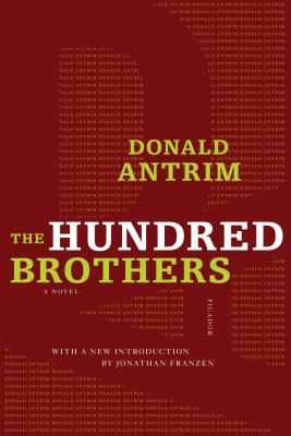 The Hundred Brothers - Antrim, Donald, and Franzen, Jonathan (Introduction by)