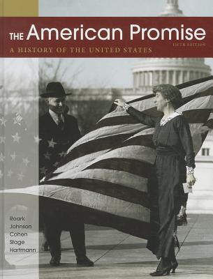The American Promise: A History of the United States - Roark, James L, and Johnson, Michael P, and Cohen, Patricia Cline