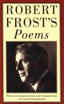 Robert Frost's Poems - Frost, Robert, and Untermeyer, Louis (Commentaries by)