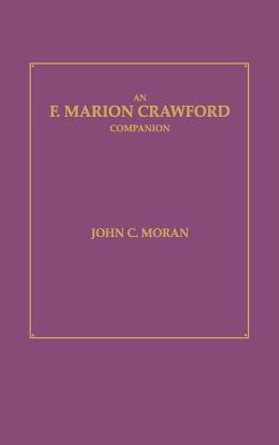 F. Marion Crawford Companion - Moran, John Charles, and Crawford, F Marion