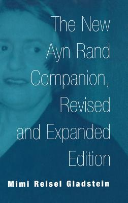 The New Ayn Rand Companion, Revised and Expanded Edition - Gladstein, Mimi Reisel
