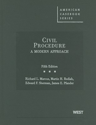 Civil Procedure: A Modern Approach - Marcus, Richard L, and Redish, Martin H, and Sherman, Edward F