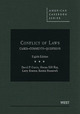 Conflict of Laws: Cases, Comments, Questions - Currie, David P, and Kay, Herma H, and Cramton, Roger C