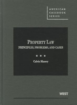 Property Law: Principles, Problems, and Cases - Massey, Calvin