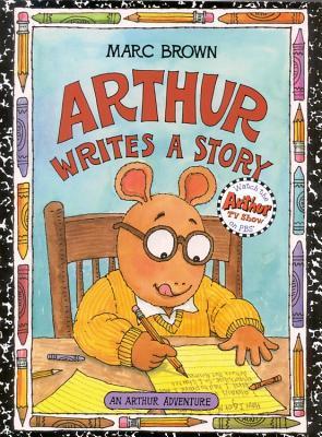 Arthur Writes a Story: An Arthur Adventure - Brown, Marc Tolon, and Hayes